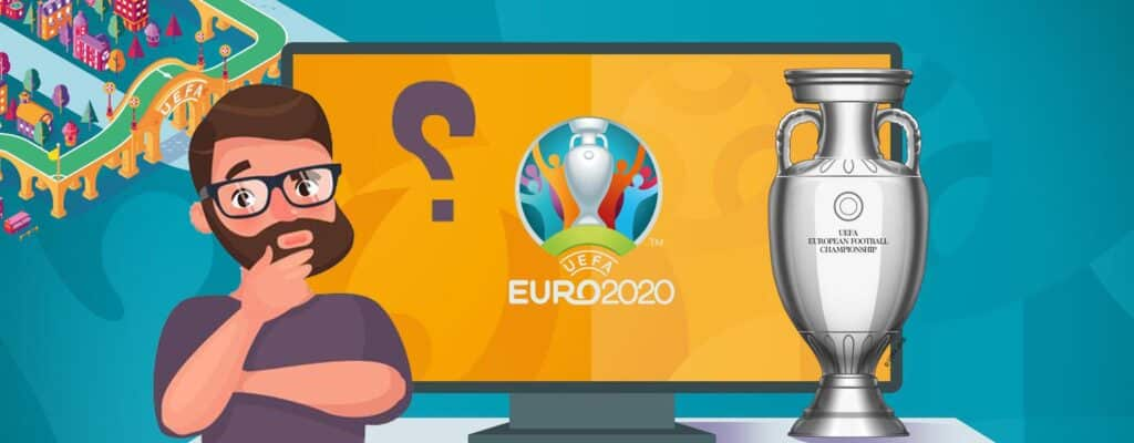 UEFA EURO 2020 What Football Fans Need to Know? 